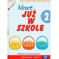 Szkoła na miarę Nowe już w szkole 2 Matematyka Część 3 (opr. miękka)