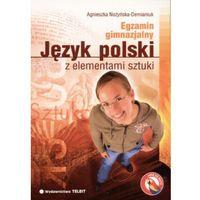 Język polski z elementami sztuki Egzamin gimnazjalny (opr. miękka)