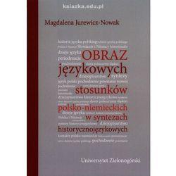 Obraz językowych stosunków polsko-niemieckich w syntezach historycznojęzykowych