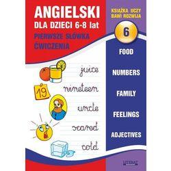 Angielski dla dzieci 6. Pierwsze słówka. Ćwiczenia. 6-8 lat