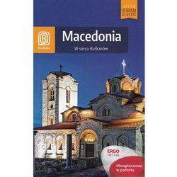 Macedonia. W sercu Bałkanów - Wysyłka od 3,99 (opr. miękka)