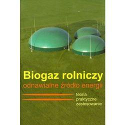 Biogaz rolniczy odnawialne źródło energii (opr. twarda)