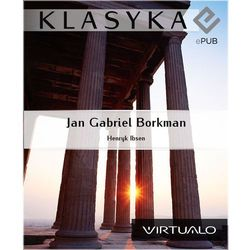Jan Gabriel Borkman - Henryk Ibsen