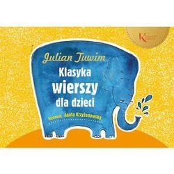 Julian Tuwim Klasyka wierszy dla dzieci - TYSIĄCE PRODUKTÓW W ATRAKCYJNYCH CENACH