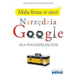 Mała firma w sieci. Narzędzia GOOGLE dla początkujących - Mariusz Gąsiewski, Przemysław Modrzewski