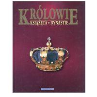 Królowie książęta dynastie - Dariusz Kołodziejczyk (opr. twarda)