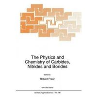 The Physics and Chemistry of Carbides, Nitrides and Borides