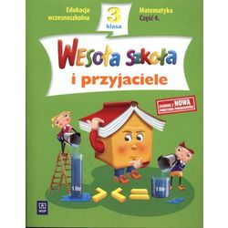 Wesoła szkoła i przyjaciele. Klasa 3. Szkoła podstawowa. Matematyka cz. 4 (opr. broszurowa)