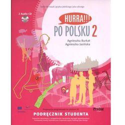 Hurra Po Polsku 2. Podręcznik studenta + 2 CD (opr. miękka)
