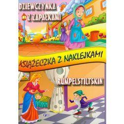 Dziewczynka z zapałkami Rumpelstiltskin Książeczka z naklejkami (opr. miękka)