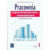 Pracownia informatyczno-handlowa część 1 Podręcznik (opr. miękka)