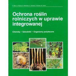 Ochrona Roślin Rolniczych W Uprawie Integrowanej (opr. twarda)