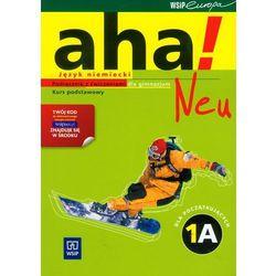 Aha! Neu 1A Podręcznik z ćwiczeniami z płytą CD kurs podstawowy (opr. miękka)