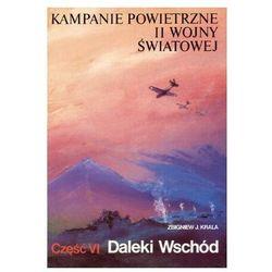 Kampanie powietrzne II wojny światowej część 6 Daleki Wschód