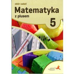 Matematyka z plusem 5 Zbiór zadań - Wysyłka od 3,99 (opr. miękka)
