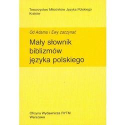 Mały słownik biblizmów języka polskiego (opr. miękka)
