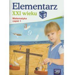 Elementarz Xxi Wieku 2 Matematyka Część 1 (opr. miękka)