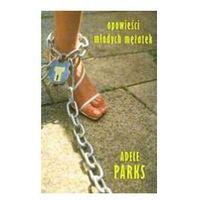 OPOWIEŚCI MŁODYCH MĘŻATEK Adele Parks (opr. miękka)