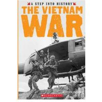 The Vietnam War (a Step Into History)
