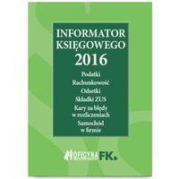 INFORMATOR KSIĘGOWEGO 2016 - Wysyłka od 3,99 (opr. miękka)
