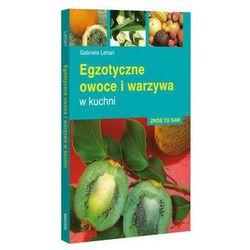 Egzotyczne Owoce i Warzywa w Kuchni (opr. kartonowa)