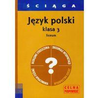 Ściąga Język Polski 3 (opr. miękka)