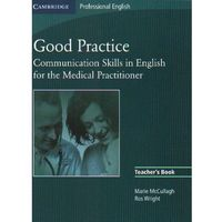 Good Practice Communication Skills In English for The Medical Practitioner TB (opr. miękka)