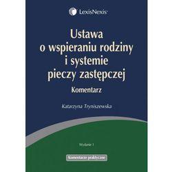 Ustawa o wspieraniu rodziny i systemie pieczy zastępczej Komentarz (opr. miękka)