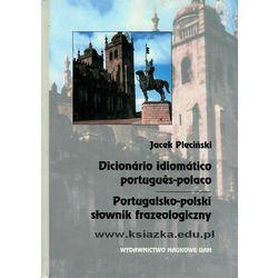 Portugalsko-polski słownik frazeologiczny. Dictionrio idiomtico portugus-polaco (opr. twarda)