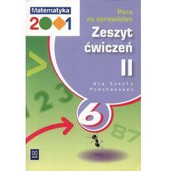 Matematyka 2001. Pora na sprawdzian. Klasa 6. Zeszyt ćwiczeń. Część 2 (opr. miękka)