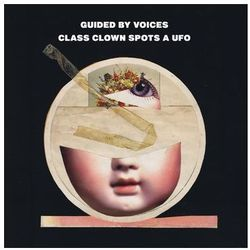Guided By Voices - Class Clown Spots A Ufo