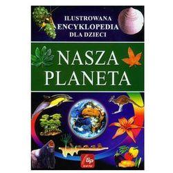 Nasza planeta ilustrowana encyklopedia dla dzieci