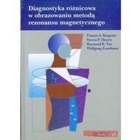 Diagnostyka różnicowa w obrazowaniu metodą rezonansu magnetycznego (opr. twarda)