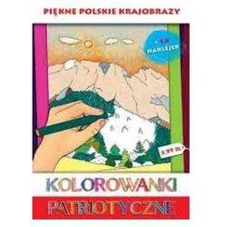 Kolorowanki patriotyczne Piękne polskie krajobrazy - Wysyłka od 3,99 (opr. miękka)