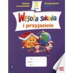Wesoła szkoła i przyjaciele. Klasa 3, szkoła podstawowa, część 2. Ćwiczymy pisanie (opr. miękka)
