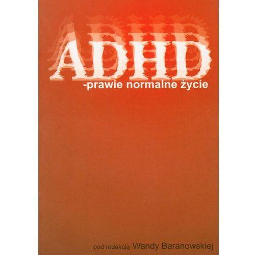 ADHD prawie normalne życie (opr. miękka)