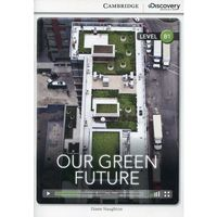 Our Green Future. Cambridge Discovery Education Interactive Readers (z kodem) (opr. miękka)