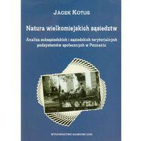 Natura wielkomiejskich sąsiedztw - Jacek Kotus (opr. miękka)