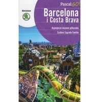 Barcelona i Costa Brava. Pascal GO! (opr. broszurowa)