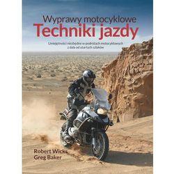 Wyprawy motocyklowe. Techniki jazdy - Dostępne od: 2013-11-08 (opr. miękka)