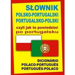Słownik polsko-portugalski portugalsko-polski czyli jak to powiedzieć po portugalsku (opr. twarda)