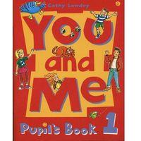 You and Me 1 Pupil's Book (opr. miękka)