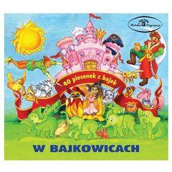 W Bajkowicach. 40 piosenek z bajek (2CD)