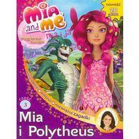 Mia i Ja. Magiczna księga. Część 3. Mia i Polytheus (opr. broszurowa)