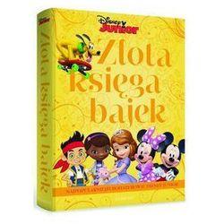 Disney Junior. Złota księga bajek. Najpopularniejsi bohaterowie Disney Junior