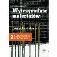 Wytrzymałość materiałów. Konstrukcje budowlane 2. Podręcznik dla ucznia technikum. (opr. miękka)
