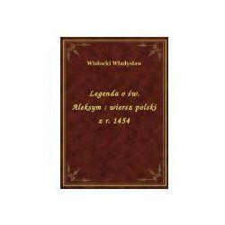 Legenda o św. Aleksym : wiersz polski z r. 1454
