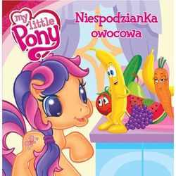 Mój Kucyk Pony. Niespodzianka owocowa. (opr. twarda)