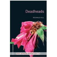 Deadheads. The Oxford Bookworms Library Stage 6 (2500 Headwords) (opr. miękka)
