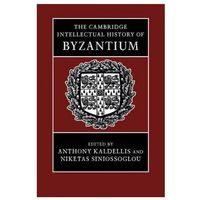 Cambridge Intellectual History of Byzantium